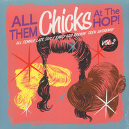 V.A. - All Them Chicks At The Hop! Volume 2