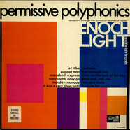 Enoch Light And The Light Brigade - Permissive Polyphonics