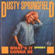 Dusty Springfield - Whats It Gonna Be / Spooky