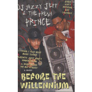 DJ Jazzy Jeff & Fresh Prince - Before The Willennium