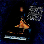 George Cables - By George: Plays The Music Of George Gershwin