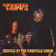 Cramps, The - Hogwild At The Nashville Rooms