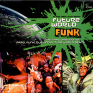 V.A. - Future World Funk (The Third Dimension Of Afro, Funk, Dub And Future World Beats)