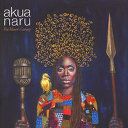 Akua Naru - The Miners Canary