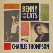 Benny & The Cats Meets Charlie Thompson - Benny & The Cats Meets Charlie Thompson