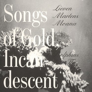 Dolphins Into The Future & Lieven Martens Moana - Songs Of Gold: Incandescent