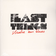 Last Things, The - Shake 'Em Blues