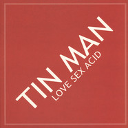 Tin Man - Love Sex Acid