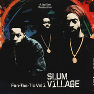 Slum Village - Fan-Tas-Tic Volume 1