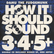 Damu The Fudgemunk - How It Should Sound Volumes 3, 4 & 5 + HISS ABYSS