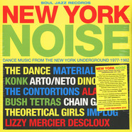 Soul Jazz Records presents - New York Noise - Dance Music From The New York Underground 1977-1982