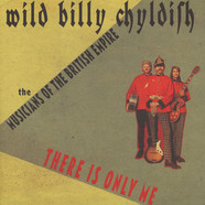 Billy Childish & The Musicians Of The British Empire - There Is Only Me