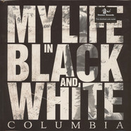 My Life In Black And White - Columbia