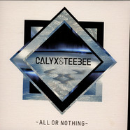 Calyx & TeeBee - All Or Nothing