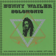 Bunny Wailer presents - Solomonic Singles Part 2: Rise & Shine (1977-1986)
