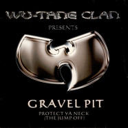 Wu-Tang Clan - Gravel Pit / Protect Ya Neck (The Jump Off)