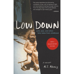 A.J. Albany - Low Down: Junk, Jazz, And Other Fairy Tales..