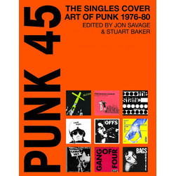 Jon Savage - Punk 45: Original Punk Rock Singles Cover Art