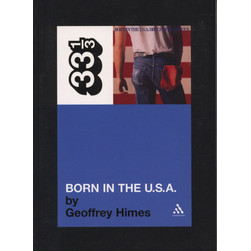 Bruce Springsteen - Born In The USA by Geoffrey Himes