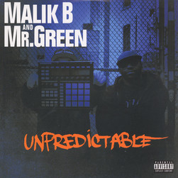 Malik B. & Mr. Green - Unpredictable