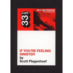 Belle & Sebastian - If You're Feeling Sinister by Scott Plagenhoef