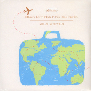 SHAWN LEE'S PING PONG ORCHESTRA - Miles of styles - 33T x 2