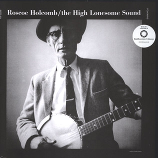 ROSCOE HOLCOMB - The High Lonesome Sound - LP