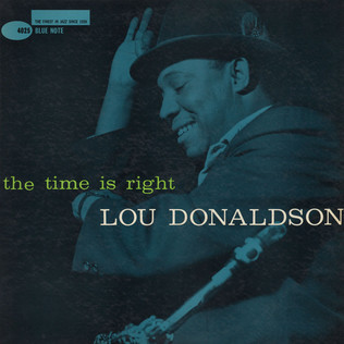 LOU DONALDSON - The Time Is Right - LP