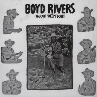 BOYD RIVERS - You Can't Make Me Doubt - LP