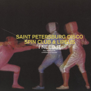 SAINT PETERSBURG DISCO SPIN CLUB, THE & L - I Need It Remixes - 12 inch x 1