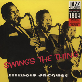 ILLINOIS JACQUET - Swing's The Thing - LP