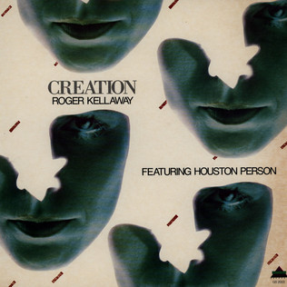ROGER KELLAWAY - Creation feat. Houston Person - LP