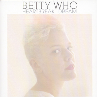 BETTY WHO - Heartbreak Dream / Somebody Loves You (Acoustic Version) - 7inch x 1