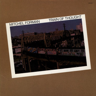 MITCHEL FORMAN - Train Of Thought - LP