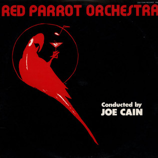 JOE CAIN AND THE RED PARROT ORCHESTRA - Red Parrot Orchestra Conducted By Joe Cain - LP