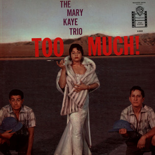 MARY KAYE TRIO, THE - Too Much! - LP