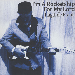 RAGTIME FRANK - I'm A Rocketship For My Lord - LP