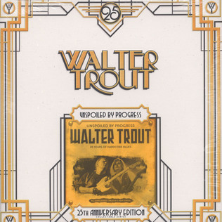 WALTER TROUT - Unspoiled By Progress 25th Anniversary - LP