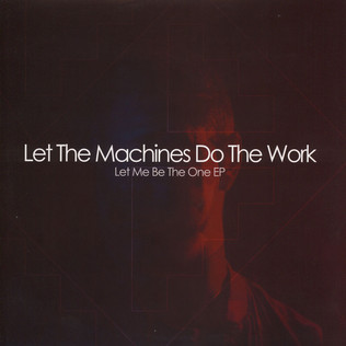 LET THE MACHINES DO THE WORK - Let Me Be the One EP - 12 inch x 1
