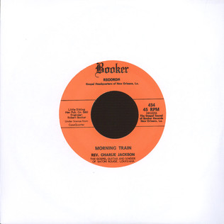 REV. CHARLIE JACKSON - Morning Train / Wrapped Up And Tangled Up - 7inch x 1