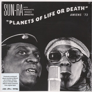 SUN RA AND HIS INTERGALACTIC RESEARCH ARKESTRA - Planets Of Life Or Death: Amiens'73 - LP