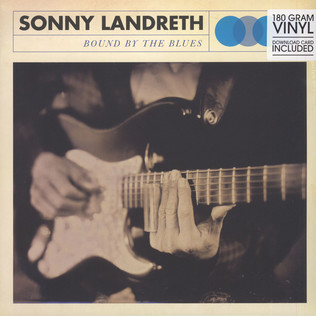 SONNY LANDRETH - Bound By The Blues - LP