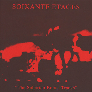 SOIXANTE ETAGES - The Saharian Bonus Tracks - 7inch x 1