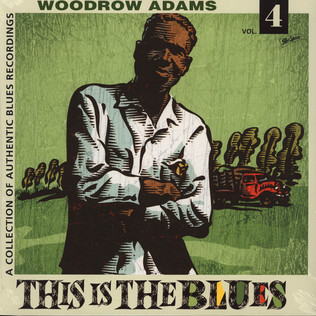 WOODROW ADAMS - This Is The Blues Volume 4 - LP