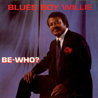 BLUES BOY WILLIE - Be-Who? - LP