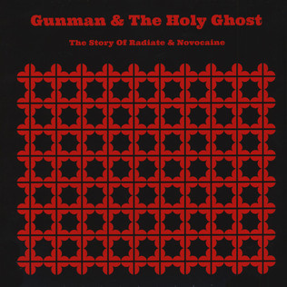 GUNMAN & THE HOLY GHOST - The Story Of Radiate And Novocaine - LP