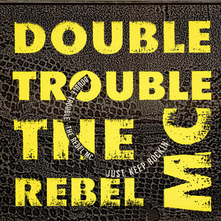 DOUBLE TROUBLE & REBEL MC - Just Keep Rockin' - 12 inch x 1