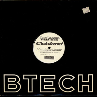 CLUBLAND - Pump The Sound (Like A Megablast) / Let's Get Busy (Pump It Up) - Remixes - 12 inch x 1