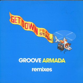 GROOVE ARMADA - Get Down (Remixes)  feat. Stush - 12 inch x 1