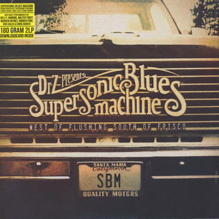 SUPERSONIC BLUES MACHINE - West Of Flushing, South Of Frisco - LP